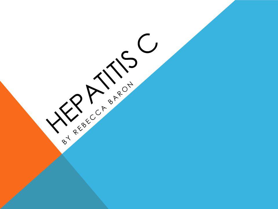HEPATITIS C BY REBECCA BARON