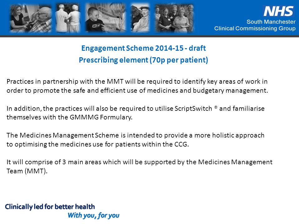 Medicines optimisation of an agreed high risk patient group Practice to work with the MMT to review a mutually agreed high risk patient group identified within care homes or where this is not applicable could include housebound patients or QOF exempted patients.