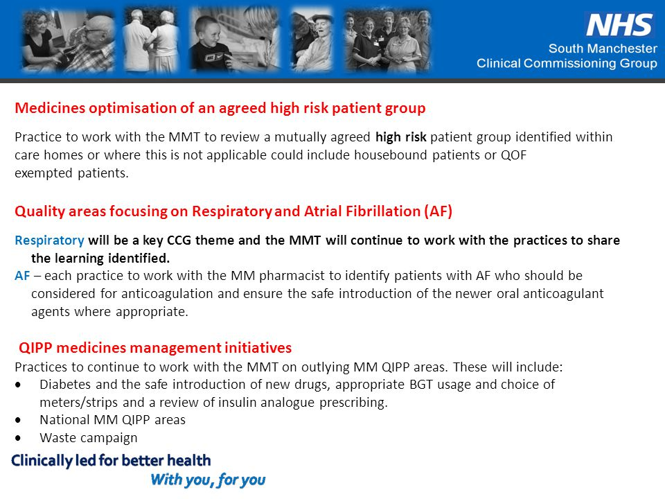 Medicines optimisation of an agreed high risk patient group Practice to work with the MMT to review a mutually agreed high risk patient group identifi