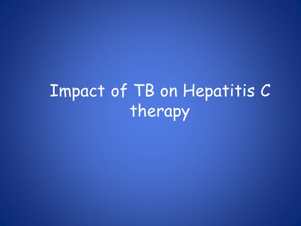 Impact of TB on Hepatitis C therapy