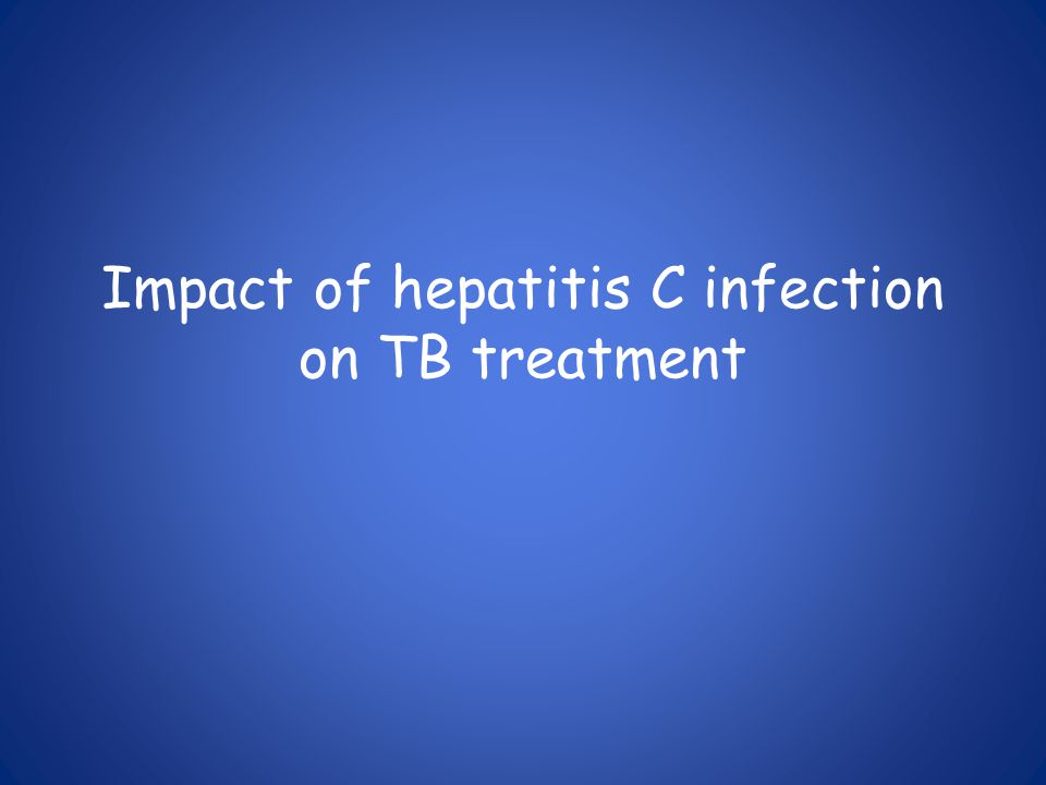 Impact of hepatitis C infection on TB treatment