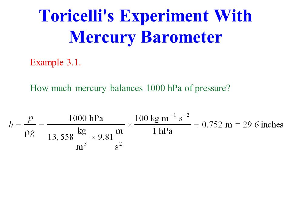 Toricelli s Experiment With Mercury Barometer Example 3.1.