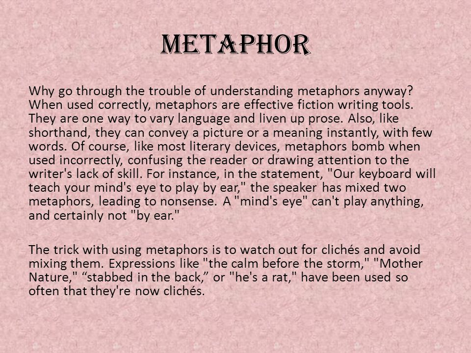 metaphor Why go through the trouble of understanding metaphors anyway.