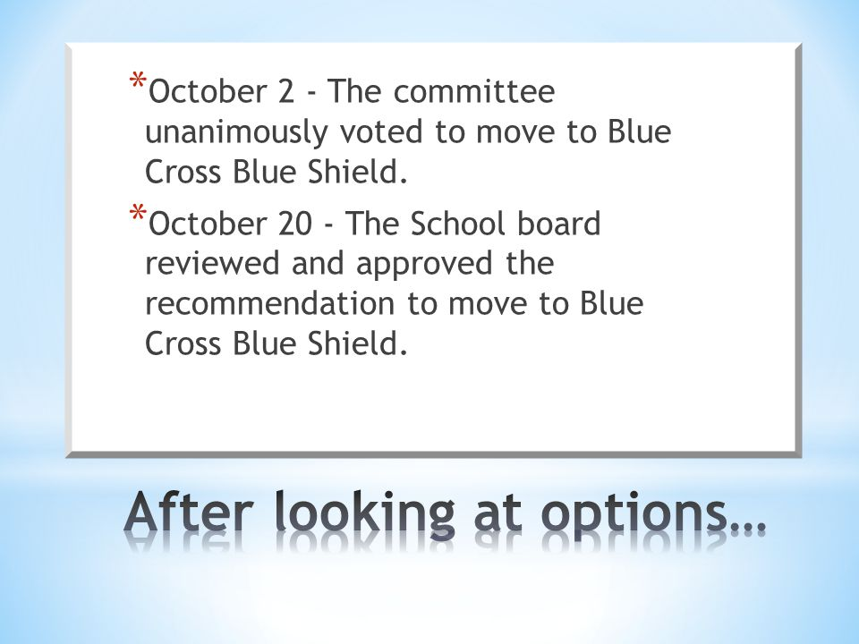 * October 2 - The committee unanimously voted to move to Blue Cross Blue Shield.