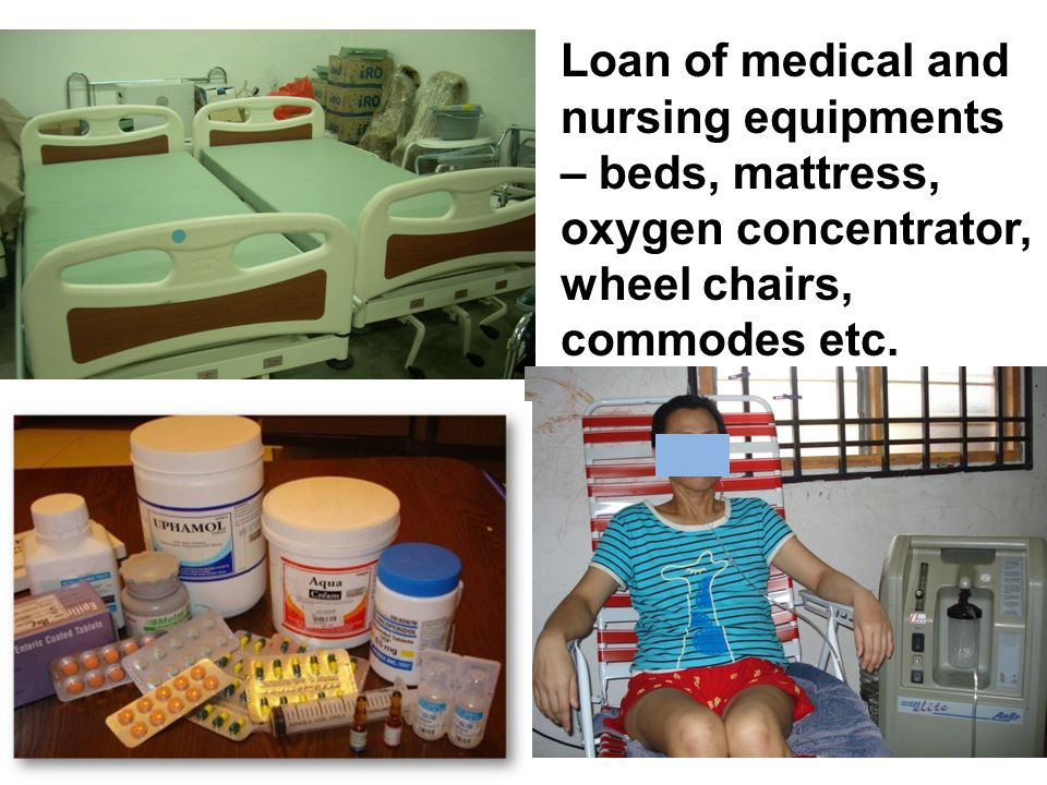 Loan of medical and nursing equipments – beds, mattress, oxygen concentrator, wheel chairs, commodes etc.