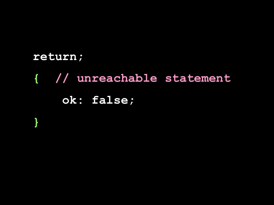 return; { // unreachable statement ok: false; }