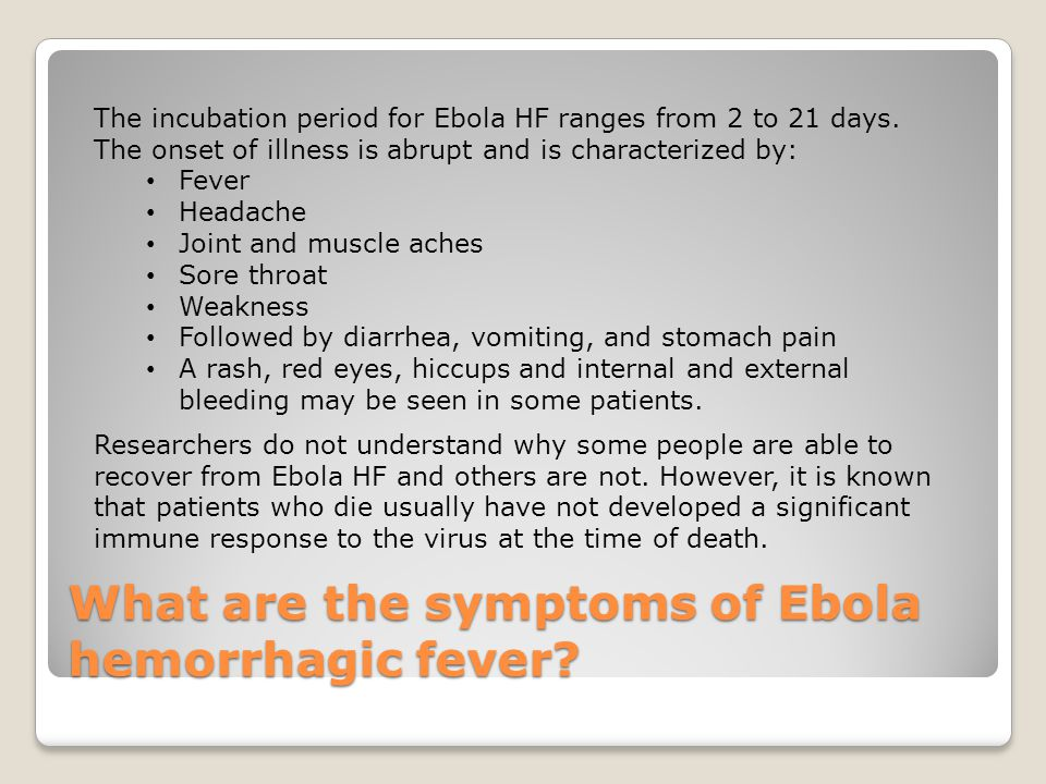 What are the symptoms of Ebola hemorrhagic fever.