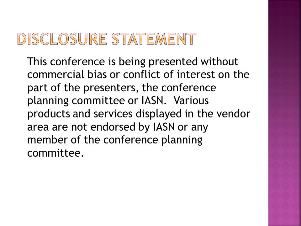 This conference is being presented without commercial bias or conflict of interest on the part of the presenters, the conference planning committee or