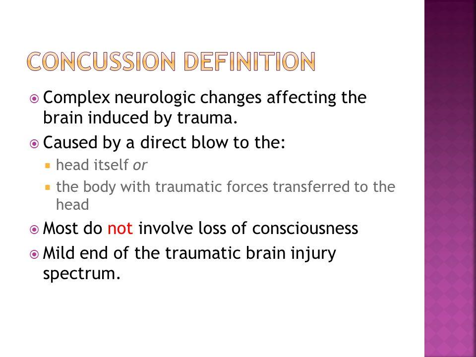  Complex neurologic changes affecting the brain induced by trauma.