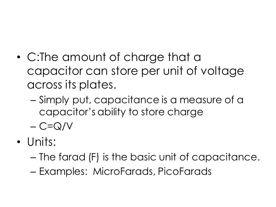 How a capacitor stores energy A capacitor stores energy in the form of an electric field that is established by the Opposite charges stored on the two plates.
