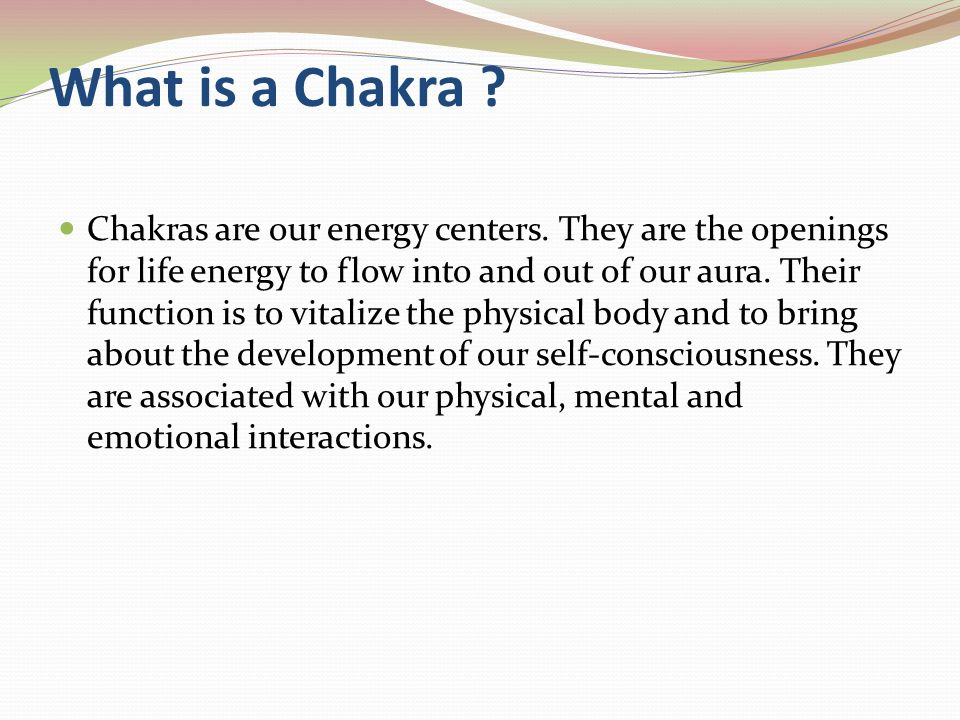 There are Many ways to work with the Chakras We are able to work as follows: *Basically looking at the blocks which are coming in the way of our lives which we do not understand.