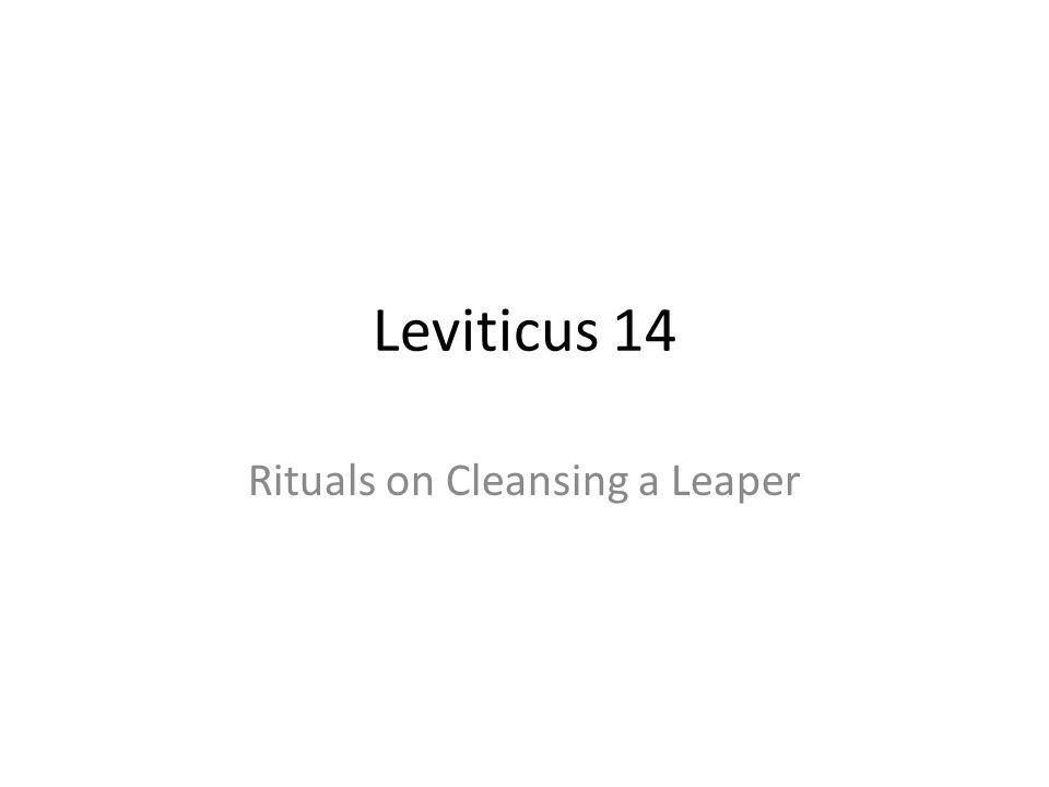 Leviticus 14 Rituals on Cleansing a Leaper