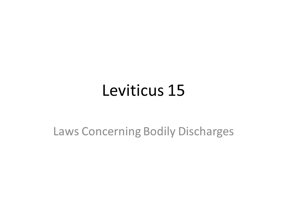 Leviticus 15 Laws Concerning Bodily Discharges