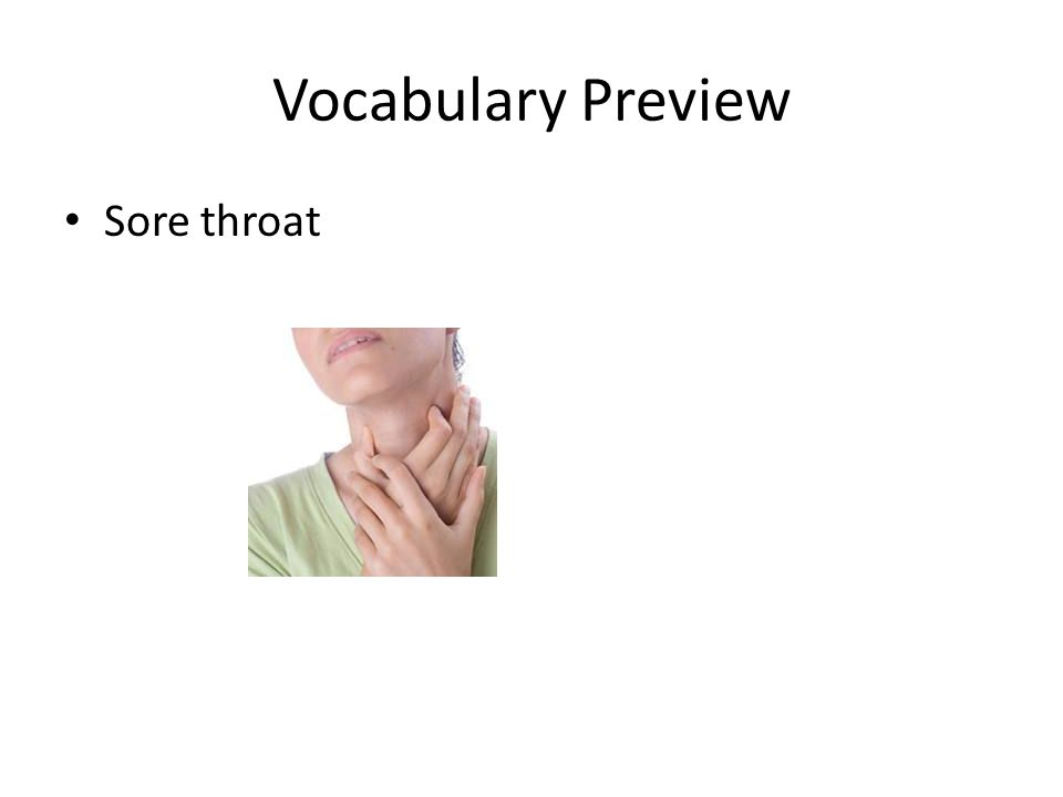 Vocabulary Preview Sore throat