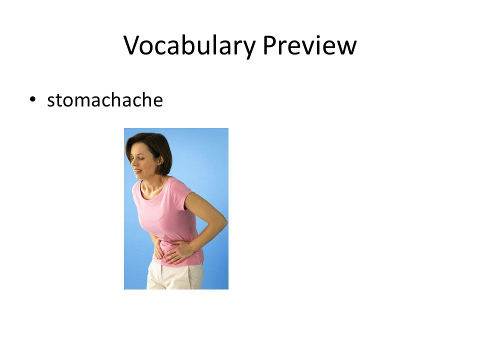 Vocabulary Preview stomachache