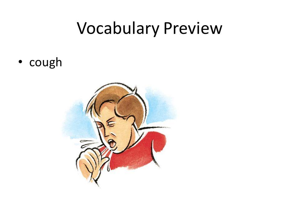 Vocabulary Preview cough