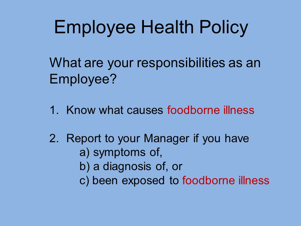 Employee Health Policy What are your responsibilities as an Employee.