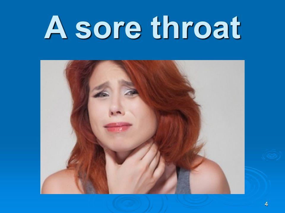 A sore throat 4