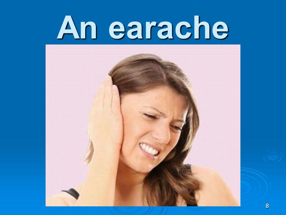 An earache 8