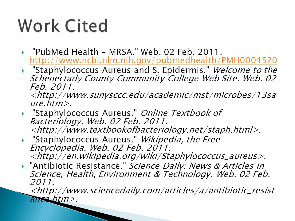  PubMed Health - MRSA. Web. 02 Feb. 2011.