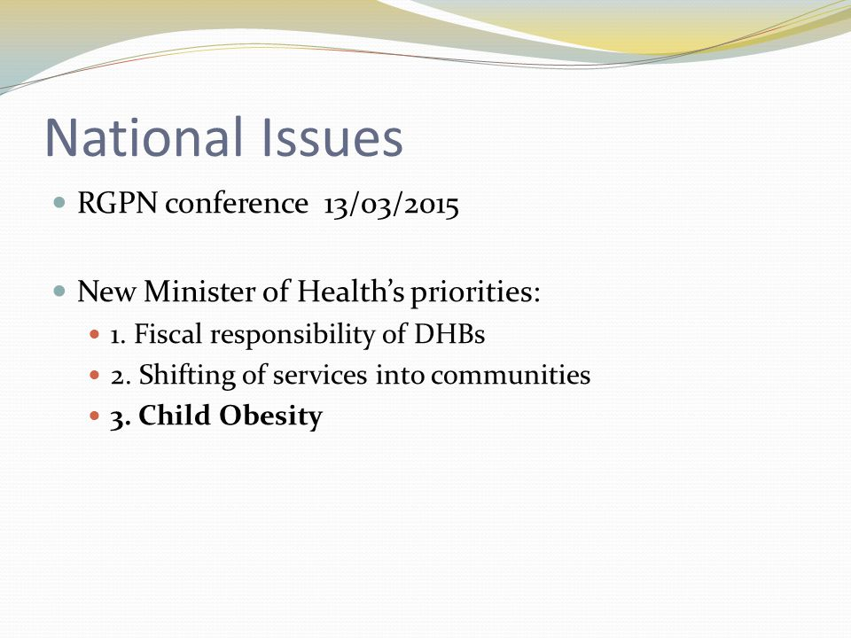 National Issues RGPN conference 13/03/2015 New Minister of Health's priorities: 1.