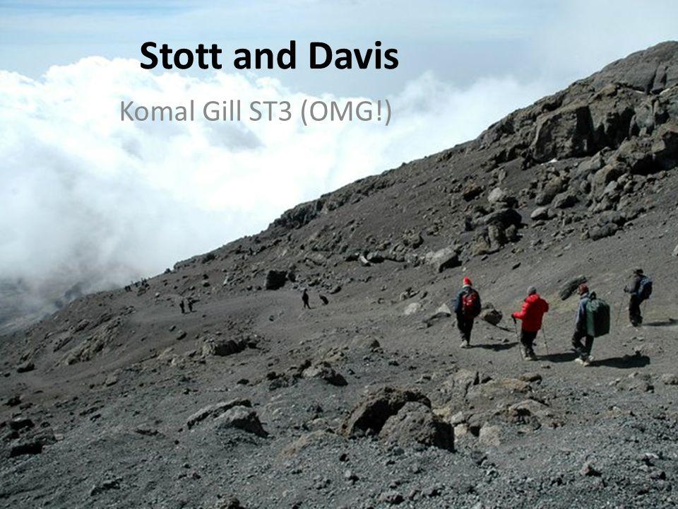Stott and Davis Komal Gill ST3 (OMG!)