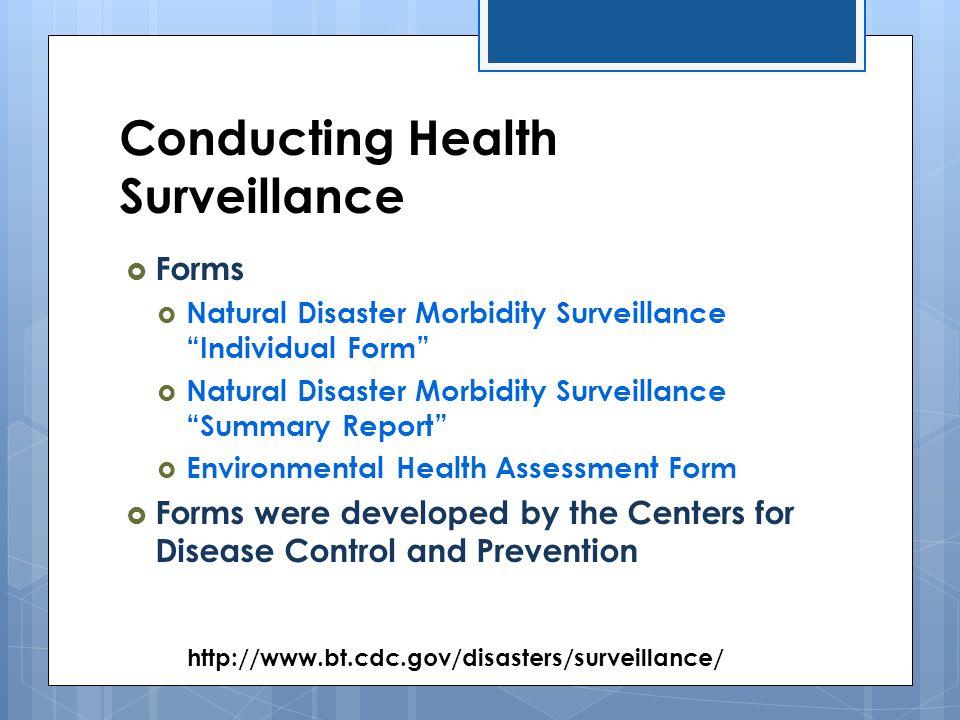 "Conducting Health Surveillance  Forms  Natural Disaster Morbidity Surveillance ""Individual Form""  Natural Disaster Morbidity Surveillance ""Summary"