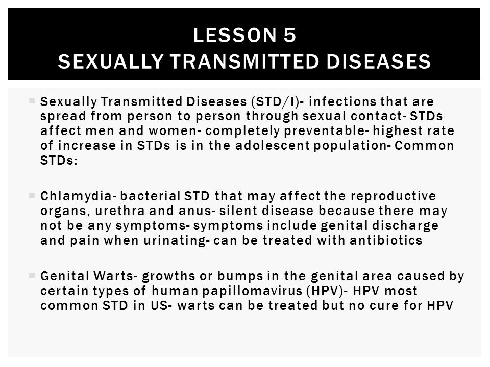  Sexually Transmitted Diseases (STD/I)- infections that are spread from person to person through sexual contact- STDs affect men and women- completel