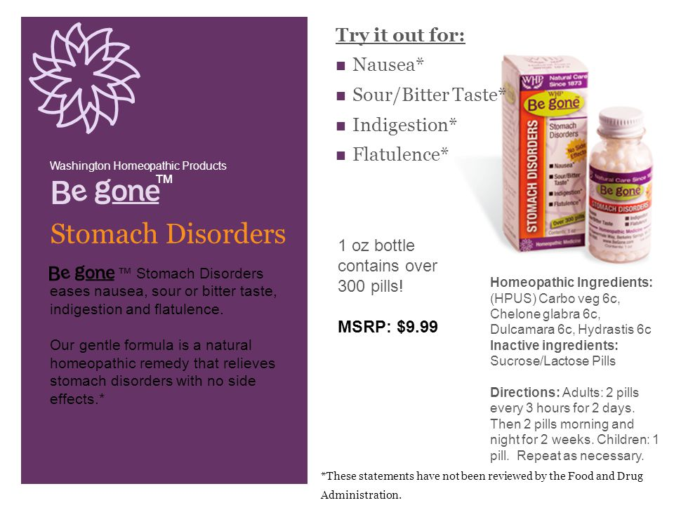 ™ Stomach Disorders Try it out for: Nausea* Sour/Bitter Taste* Indigestion* Flatulence* ™ Stomach Disorders eases nausea, sour or bitter taste, indigestion and flatulence.