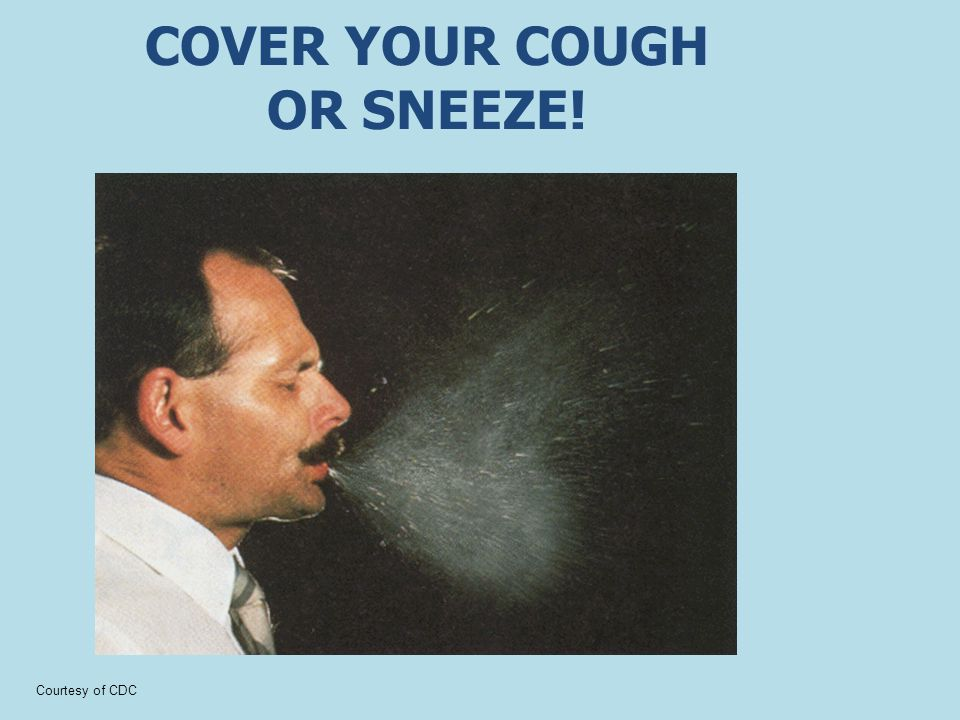 Don't send germs to other people! What should you do when you need to cough or sneeze? Fact: A sneeze blows as fast as 100 MPH!