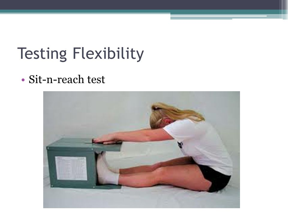 Testing Flexibility Sit-n-reach test