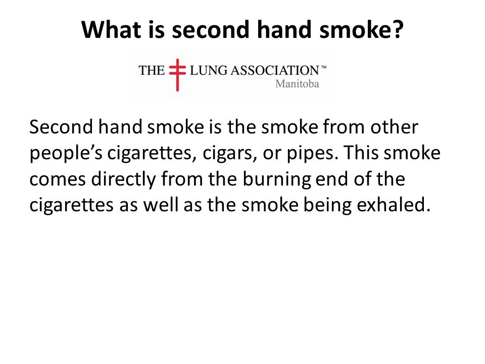 What is second hand smoke.