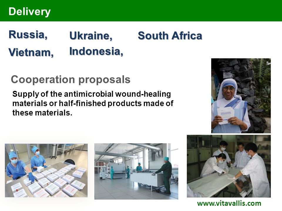 Delivery www.vitavallis.com Russia, Vietnam, Ukraine, Indonesia, Cooperation proposals Supply of the antimicrobial wound-healing materials or half-fin