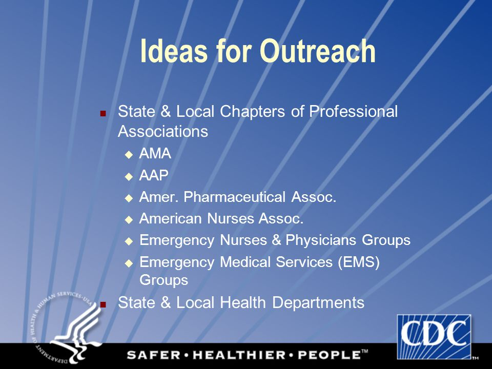 Ideas for Outreach State & Local Chapters of Professional Associations  AMA  AAP  Amer.
