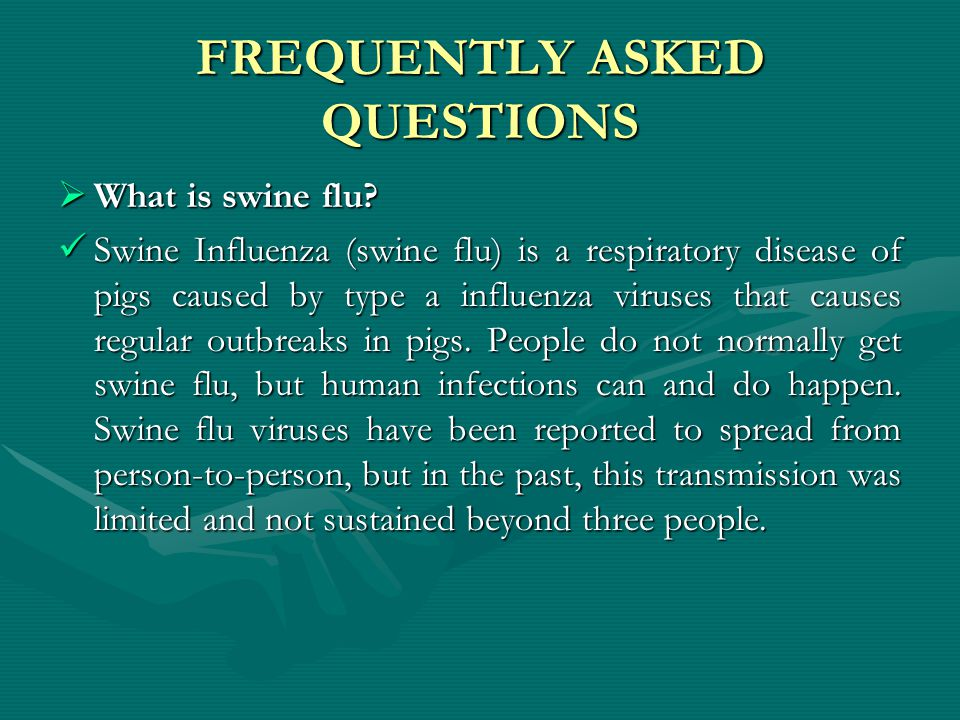 FREQUENTLY ASKED QUESTIONS  What can I do to protect myself from getting sick.