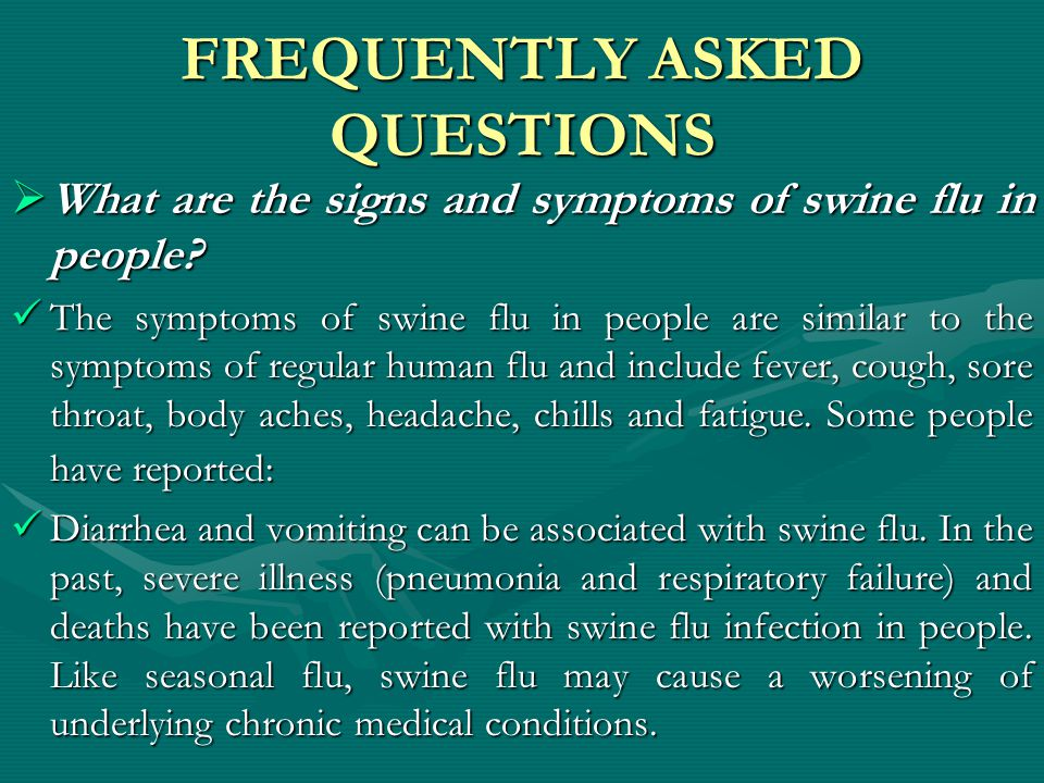 FREQUENTLY ASKED QUESTIONS  How does swine flu spread.