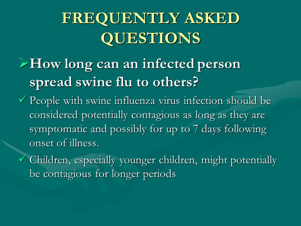 FREQUENTLY ASKED QUESTIONS  Can I get swine influenza from eating or preparing pork.
