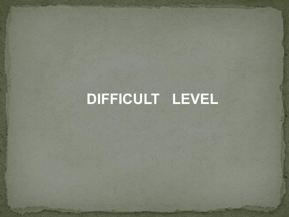 DIFFICULT LEVEL