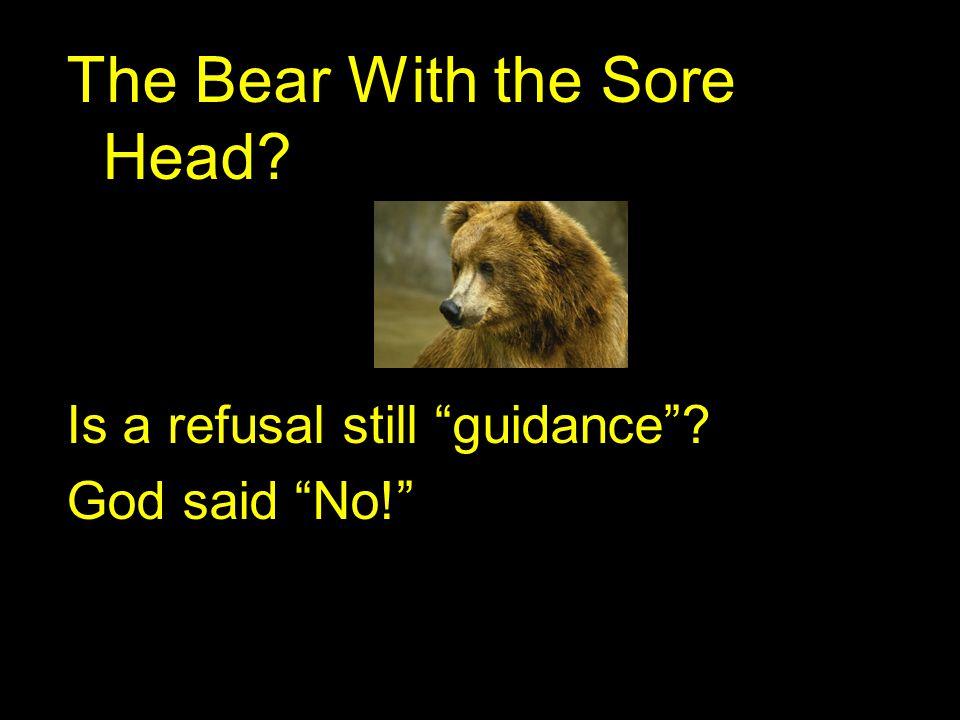 "Is a refusal still ""guidance""? God said ""No!"""