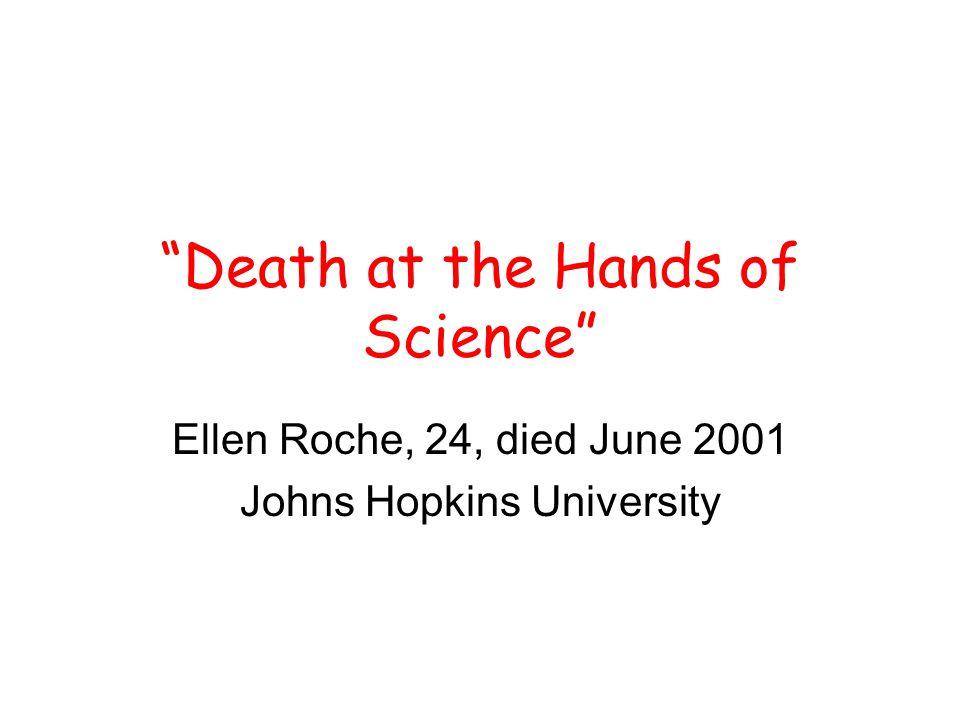 """Death at the Hands of Science"" Ellen Roche, 24, died June 2001 Johns Hopkins University"
