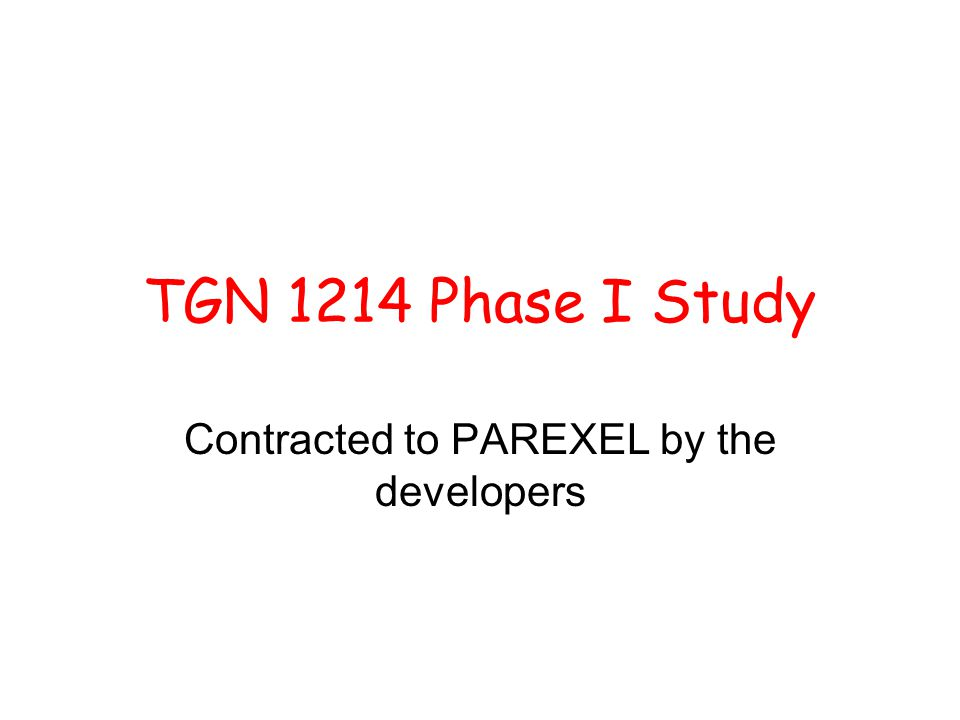 TGN 1214 Phase I Study Contracted to PAREXEL by the developers