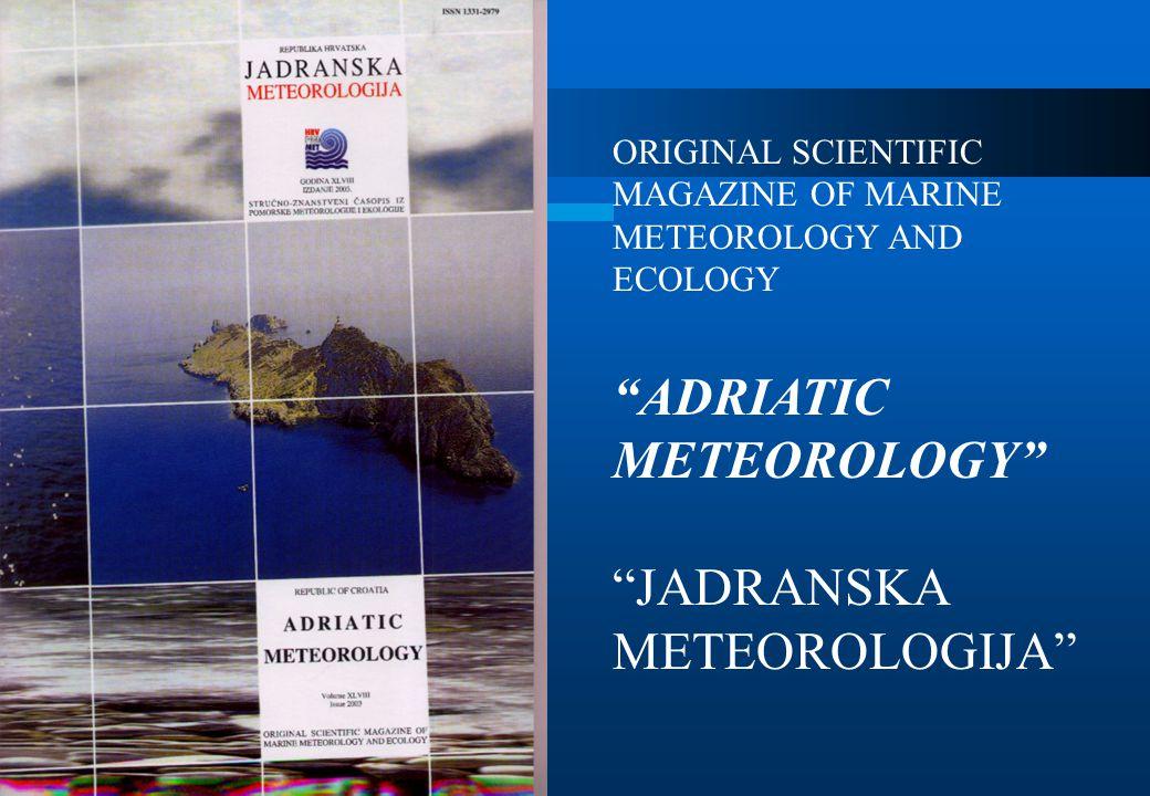 ORIGINAL SCIENTIFIC MAGAZINE OF MARINE METEOROLOGY AND ECOLOGY ADRIATIC METEOROLOGY JADRANSKA METEOROLOGIJA