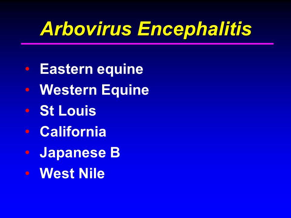 Arbovirus Encephalitis Eastern equine Western Equine St Louis California Japanese B West Nile