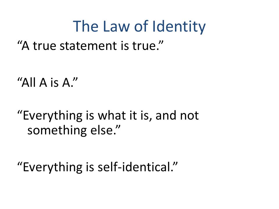 The Law of Non-Contradiction Nothing A is not A (a form of 'identity'?) No statement is both true and false at the same time. Nothing is both F and not-F at the same time. Opposite qualities are incompatible. Everything F is not not-F.