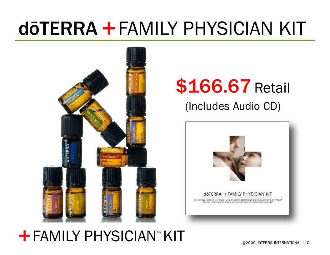 ©2009 dōTERRA INTERNATIONAL,LLC $166.67 Retail (Includes Audio CD) + FAMILY PHYSICIAN ™ KIT dōTERRA FAMILY PHYSICIAN KIT +