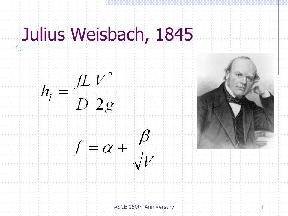 ASCE 150th Anniversary4 Julius Weisbach, 1845