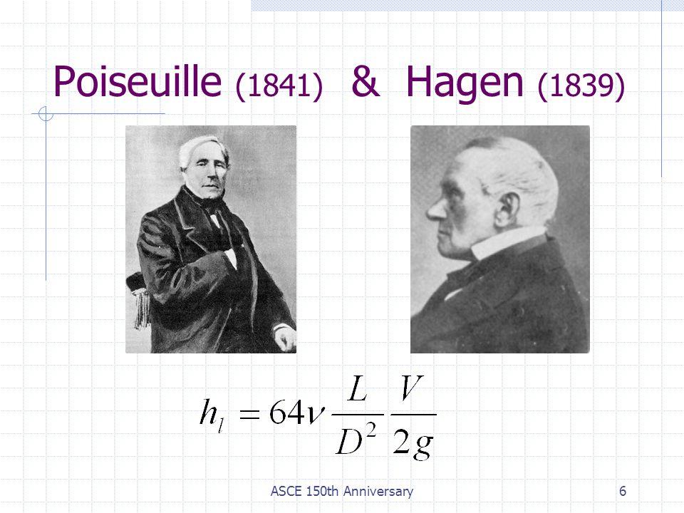ASCE 150th Anniversary7 Osborne Reynolds, 1883 laminar flow Laminar < 2,000 2,000 > Critical > 4,000 Turbulent > 4,000
