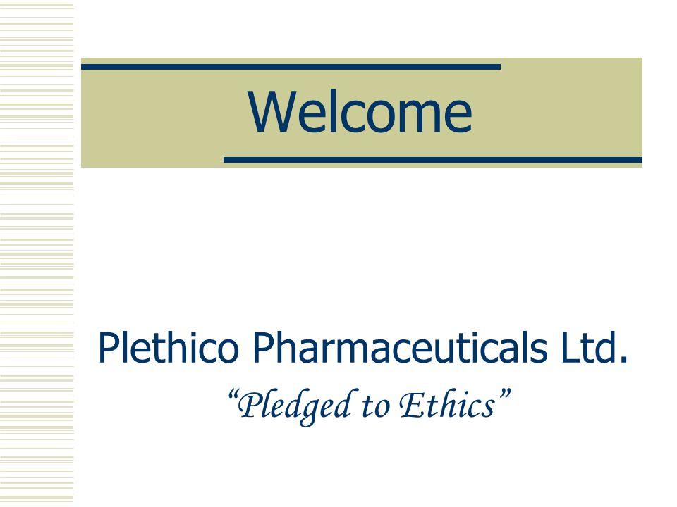 "Welcome Plethico Pharmaceuticals Ltd. ""Pledged to Ethics"""