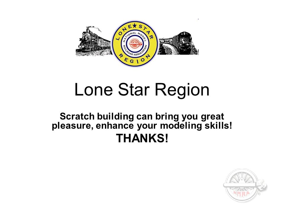 Lone Star Region Scratch building can bring you great pleasure, enhance your modeling skills.