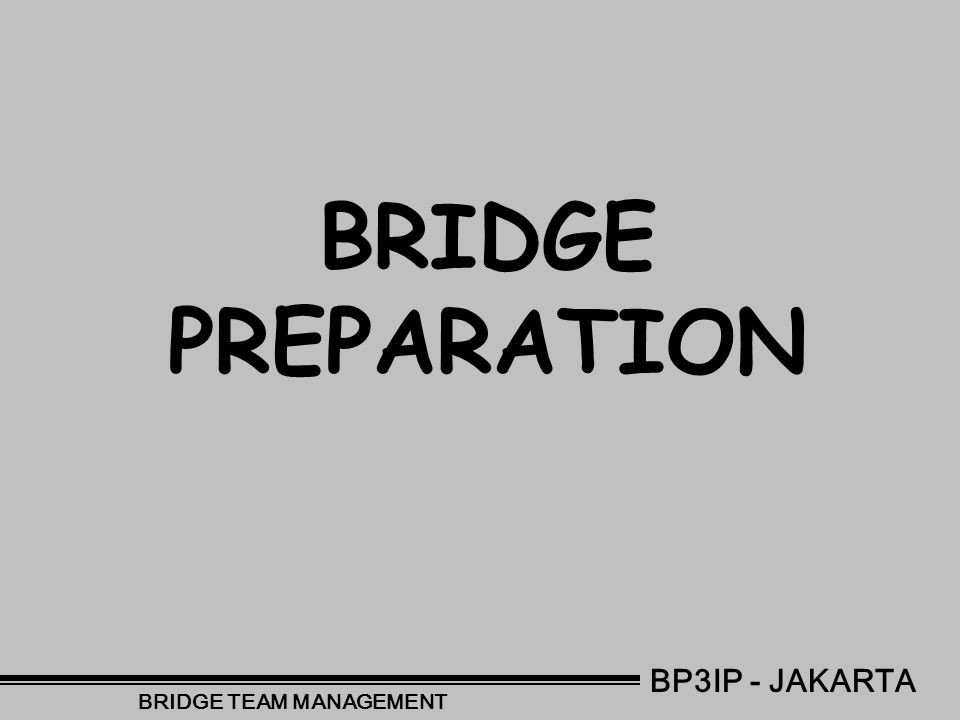 BP3IP - JAKARTA BRIDGE TEAM MANAGEMENT VOYAGE PREPARATION